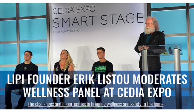 LIPI Founder Erik Listou Moderates Wellness Panel at CEDIA Expo. The challenges and opportunities in bringing wellness and safety to the home >