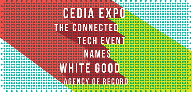 CEDIA Expo, The Connected Tech Event, Names White Good Agency of Record