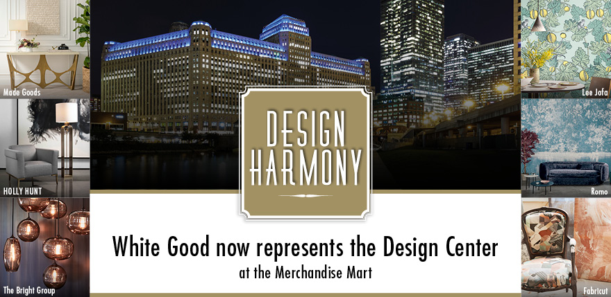 Design Harmony: White Good now represents the Design Center at the Merchanise Mart